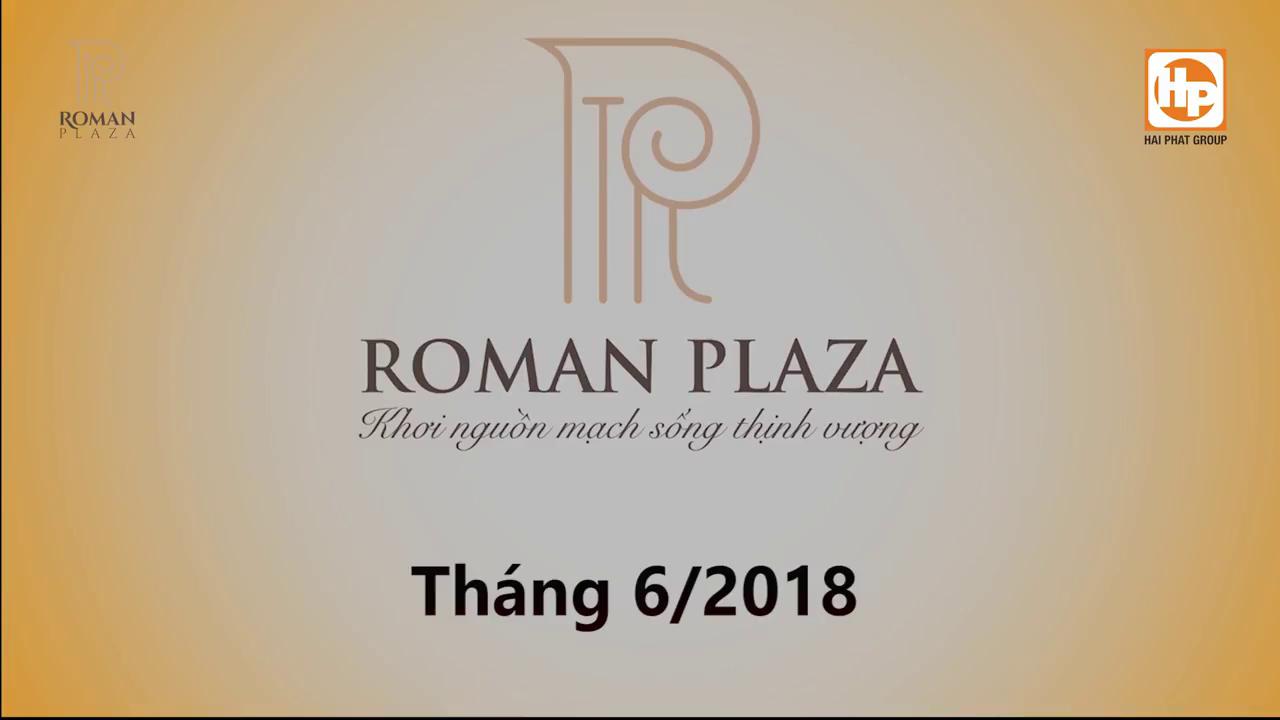 Tiến độ Roman Plaza tháng 6 2018